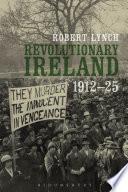 Ebook Revolutionary Ireland, 1912-25 Epub Robert Lynch Apps Read Mobile