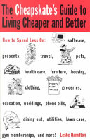 The Cheapskate s Guide to Living Cheaper and Better