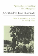 Approaches to Teaching Garc  a M  rquez s One Hundred Years of Solitude