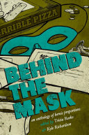 Behind The Mask : award-winning authors kelly link, cat...