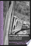 Lifestyle Mobilities : including transnational ties, increased ease...