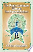 The Divine Luminous Wisdom : ...