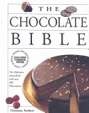 The Chocolate Bible : and world-renowned food photographer; sybil...