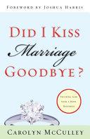 Did I Kiss Marriage Goodbye