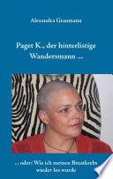 Paget K., der hinterlistige Wandersmann ...