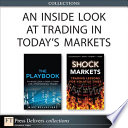 An Inside Look at Trading in Today s Markets  Collection