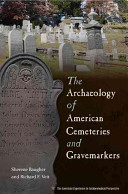 The Archaeology of American Cemeteries and Gravemarkers