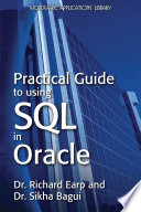 Practical Guide to using SQL in Oracle Manipulating And Retrieving Database Information