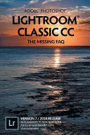 Adobe Photoshop Lightroom Classic Cc The Missing Faq Version 7 2018 Release