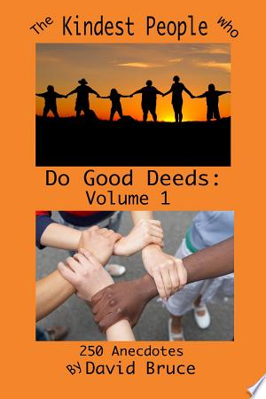 The Kindest People Who Do Good Deeds: Volume 1 - ISBN:9781430314301