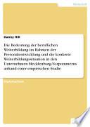 Die Bedeutung der beruflichen Weiterbildung im Rahmen der Personalentwicklung und die konkrete Weiterbildungssituation in den Unternehmen Mecklenburg-Vorpommerns anhand einer empirischen Studie