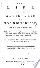 The life and most surprizing adventures of Robinson Crusoe     A new edition  revised and corrected  etc