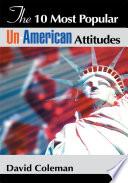 The 10 Most Popular Un American Attitudes
