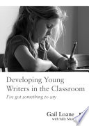 Developing Young Writers in the Classroom
