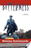 Bitterness  An African Novel from Zambia