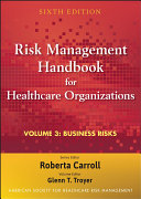 Risk Management Handbook for Health Care Organizations  Business risk   legal  regulatory  and technology issues