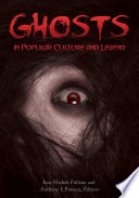 Ghosts in Popular Culture and Legend Folklore And Popular Culture Including