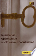 Information, Opportunism and Economic Coordination
