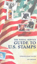 The Postal Service Guide to U S  Stamps