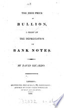 The High Price Of Bullion A Proof Of The Depreciation Of Bank Notes