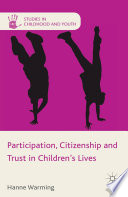 Participation  Citizenship and Trust in Children s Lives