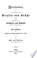 Correspondenz des kurf. sächs. Premier- Ministers Grafen von Brühl mit dem sächs. General - Lieutenant Frh. v. Riedesel