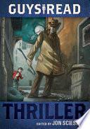 Guys Read  Thriller