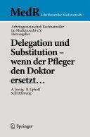 Delegation Und Substitution- Wenn Der Pfleger Den Doktor Ersetzt...