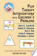 Play Therapy Interventions with Children s Problems