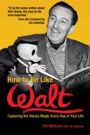 How to Be Like Walt Book