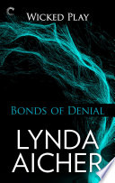 Bonds of Denial  Book Five of Wicked Play