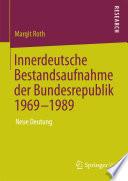 Innerdeutsche Bestandsaufnahme der Bundesrepublik 1969-1989