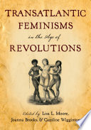 Transatlantic Feminisms in the Age of Revolutions And Men From The Atlantic World