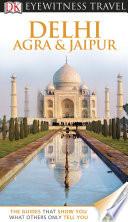 DK Eyewitness Travel Guide  Delhi  Agra and Jaipur