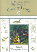 Ernest Thompson Seton s Big Book of Country Living