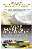 Body Butters For Beginners And Soap Making For Beginners
