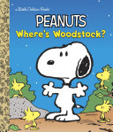 Where's Woodstock? (Peanuts) : and the whole peanuts gang, woodstock goes on...