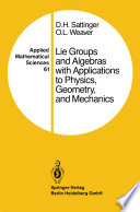 Lie Groups and Algebras with Applications to Physics  Geometry  and Mechanics