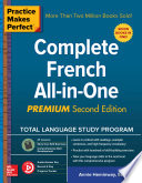 Practice Makes Perfect  Complete French All in One  Second Edition