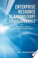 Enterprise Resource Planning  ERP  The Great Gamble