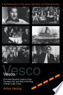 Vesco from Wall Street to Castro s Cuba