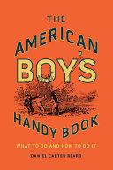 The American Boy's Handy Book Book
