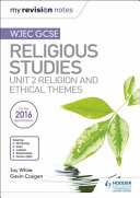 My Revision Notes WJEC GCSE Religious Studies: Unit 2 Religion and Ethical Themes