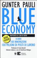 Blue economy. Rapporto al Club di Roma. 10 anni, 100 innovazioni, 100 milioni di posti di lavoro