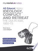 My Revision Notes Edexcel AS History  Ideology  Conflict and Retreat  The USA in Asia  1950 73