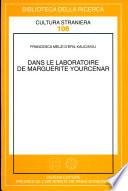 Dans le laboratoire de Marguerite Yourcenar