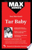 Tar Baby  MAXNotes Literature Guides