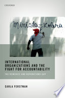 International Organizations and the Fight for Accountability  International Organizations and the Fight for Accountability