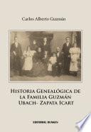 Historia Genealógica de la Familia Guzmán Ubach- Zapata Icart