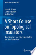 A Short Course on Topological Insulators